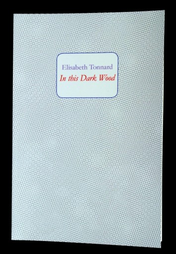 Elisabeth Tonnard, In This Dark Wood, book cover of  the artist edition (2008)